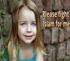 Please fight Islam for me