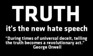 truth is the new hate speech