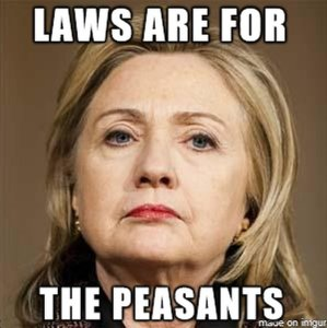 hillary-clinton-laws-are-for-the-peasants