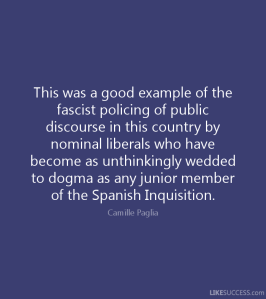 Camille Paglia Quote