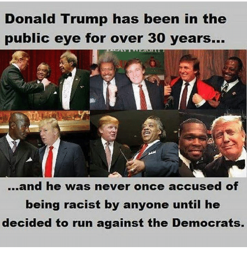 Donald Trump never called racist till running against Democrats