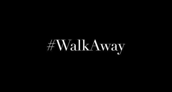 #WalkAway