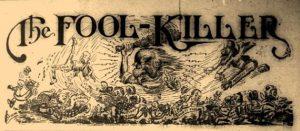 Fool Killer 1910-1929