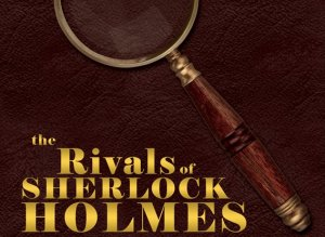 Rivals of Sherlock Holmes other